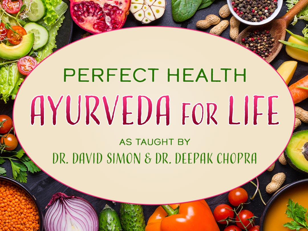 Perfect Health Ayurveda for Life e-Course